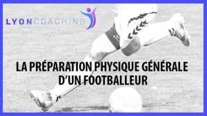 LA PRÉPARATION PHYSIQUE GÉNÉRALE DU FOOTBALLEUR